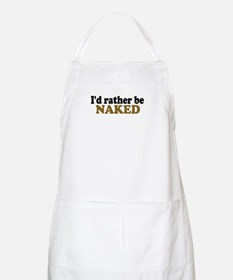 I'd rather be Naked BBQ Apron