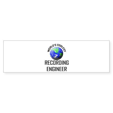 World's Coolest RECORDING ENGINEER Sticker (Bumper
