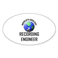 World's Coolest RECORDING ENGINEER Oval Decal