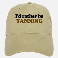 I'd rather be Tanning Baseball Baseball Cap