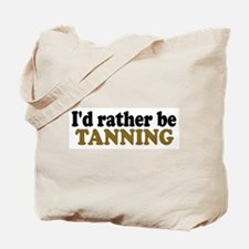 I'd rather be Tanning Tote Bag
