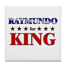 RAYMUNDO for king Tile Coaster