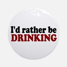 I'd rather be Drinking Ornament (Round)