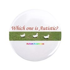 """Which one is autistic? 3.5"""" Button"""