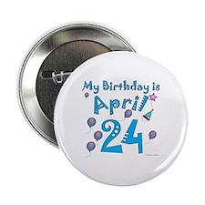"April 24th Birthday 2.25"" Button"