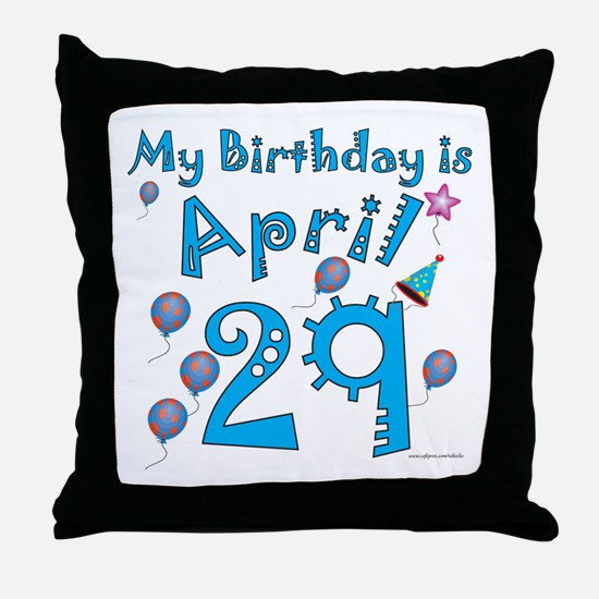 April 29th Birthday Throw Pillow