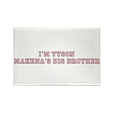 I'M TYSON MAKENA'S BIG BROTH Rectangle Magnet