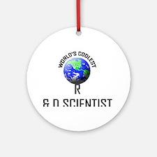 World's Coolest R & D SCIENTIST Ornament (Round)