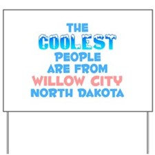 Coolest: Willow City, ND Yard Sign