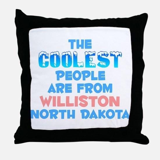 Coolest: Williston, ND Throw Pillow