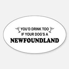 Newfoundland You'd Drink Oval Decal