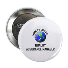 "World's Coolest QUALITY ASSURANCE MANAGER 2.25"" Bu"