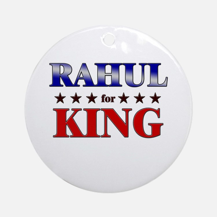 RAHUL for king Ornament (Round)