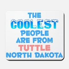 Coolest: Tuttle, ND Mousepad