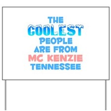 Coolest: Mc Kenzie, TN Yard Sign