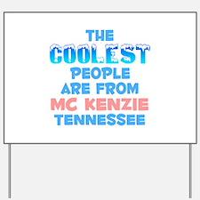 Coolest: Mc Kenzie, TN Yard Sign