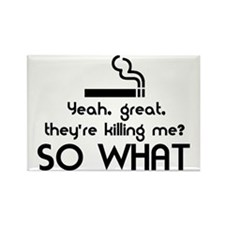 Cigarettes SO WHAT? Rectangle Magnet