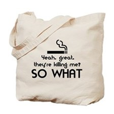 Cigarettes SO WHAT? Tote Bag