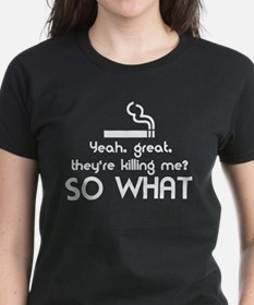 Cigarettes SO WHAT? Tee