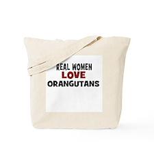 Real Women Love Orangutans Tote Bag