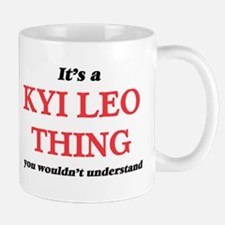 It's a Kyi Leo thing, you wouldn't un Mugs