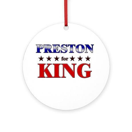 PRESTON for king Ornament (Round)