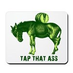 Tap That Ass Donkey Beer Keg Mousepad