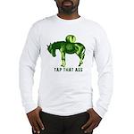 Tap That Ass Donkey Beer Keg Long Sleeve T-Shirt