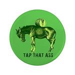 """Tap That Ass Donkey Keg 3.5"""" Button"""