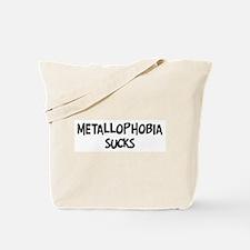 metallophobia sucks Tote Bag