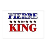 PIERRE for king Postcards (Package of 8)
