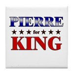 PIERRE for king Tile Coaster