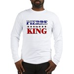 PIERRE for king Long Sleeve T-Shirt