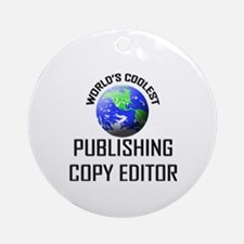 World's Coolest PUBLISHING COPY EDITOR Ornament (R