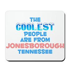 Coolest: Jonesborough, TN Mousepad