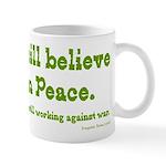I still believe in peace coffee mug