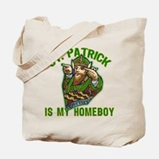 St Patrick is My Homeboy Tote Bag
