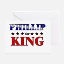 PHILLIP for king Greeting Card