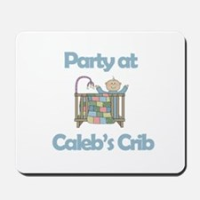 Party at Caleb's Crib Mousepad