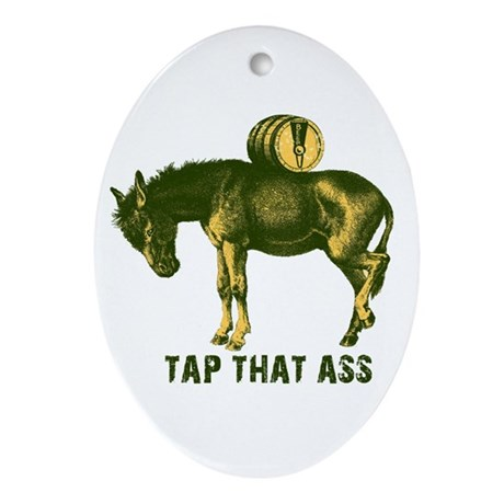 Tap That Ass Donkey Beer Keg Oval Ornament
