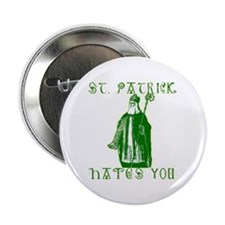 """St Patrick Hates You 2.25"""" Button (100 pack)"""