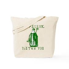 St Patrick Hates You Tote Bag
