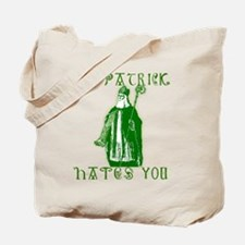 St Patrick Hates You Tote Bag