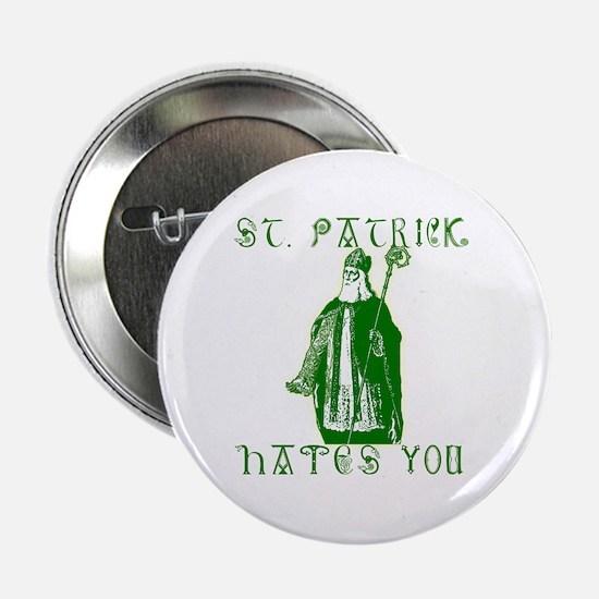 "St Patrick Hates You 2.25"" Button"
