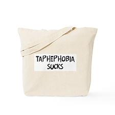 taphephobia sucks Tote Bag