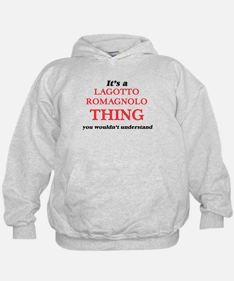 It's a Lagotto Romagnolo thing, you Sweatshirt