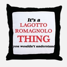 It's a Lagotto Romagnolo thing, y Throw Pillow