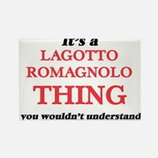 It's a Lagotto Romagnolo thing, you wo Magnets