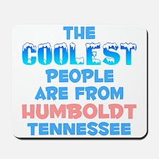 Coolest: Humboldt, TN Mousepad