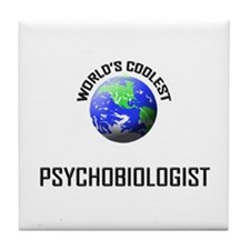 World's Coolest PSYCHOBIOLOGIST Tile Coaster